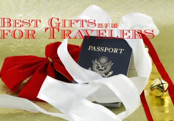 Best Gift for Travelers: 2015 Gift Guide