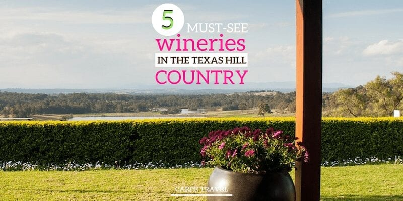 Carpe Travel has rounded up the best wineries in Texas Hill Country to visit.