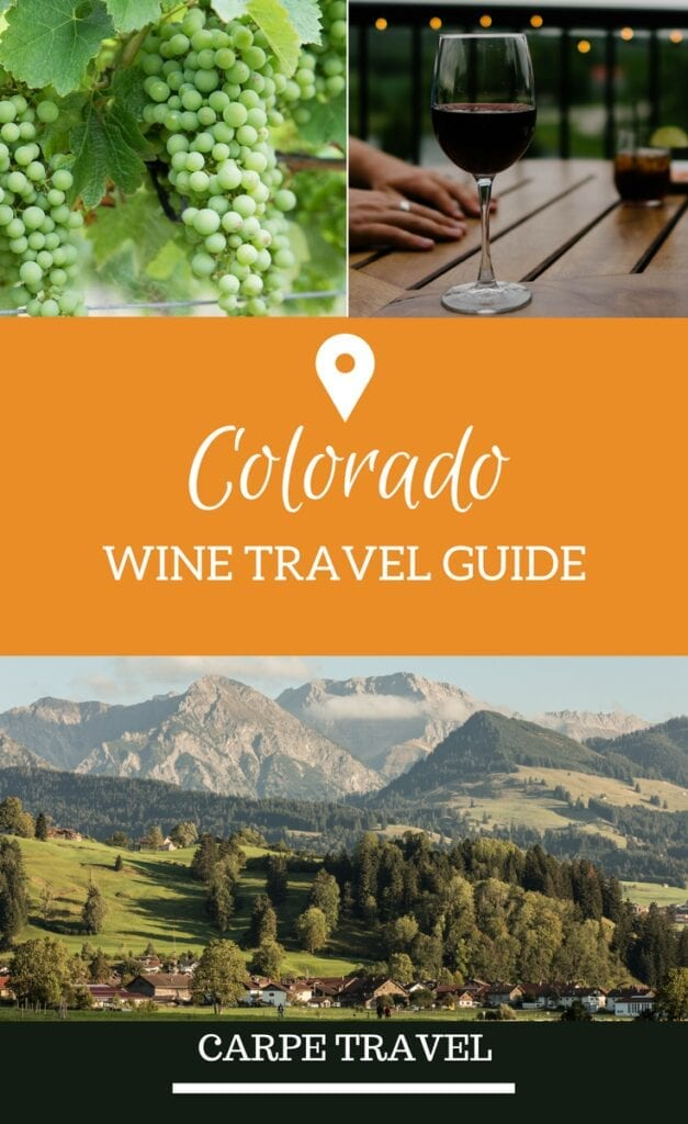 Traveling to Colorado? Make sure to see Carpe Travel's Colorado wine travel guide for ideas on where to sip, stay and things to do beyond the vines.