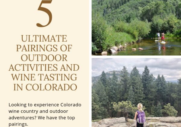 Five of the ultimate Colorado wine tasting destinations paired with outdoor adventures.